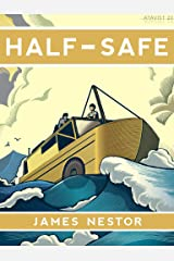 Half-Safe: A Story of Love, Obsession, and History's Most Insane Around-the-world Adventure (Kindle Single) (English Edition) Format Kindle