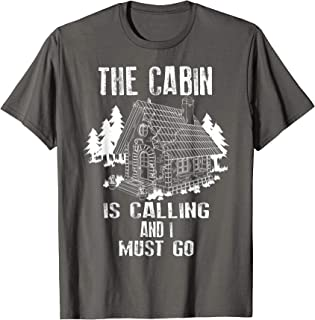 The Cabin Is Calling And I Must Go Shirt | Outdoor Trip Gift