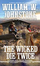 The Wicked Die Twice (A Slash and Pecos Western Book 3)