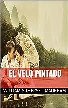EL VELO PINTADO (Traducción Actualizada) (Spanish Edition)