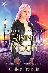 Rising Moon: A Lesfic Urban Fantasy Romance (The Succubus Moon Book 3) Kindle Edition
