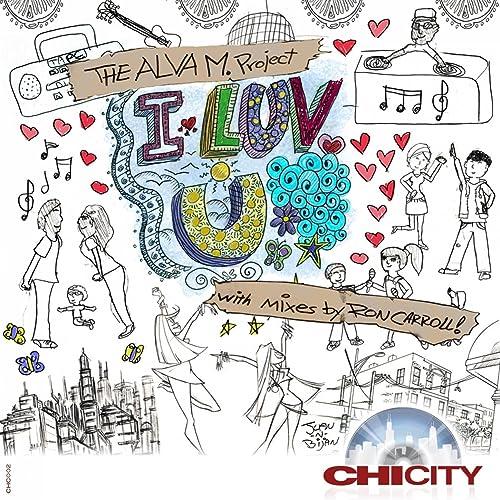 I Luv U (feat. Ron Carroll) [RCs Chi City Mix] de The Alva M ...