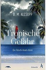 Tropische Gefahr: Ein Fidschi-Inseln-Krimi (German Edition) Versión Kindle