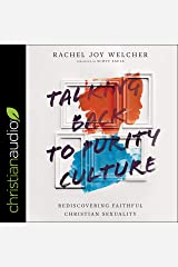 Talking Back to Purity Culture: Rediscovering Faithful Christian Sexuality Audible Audiobook