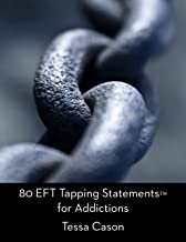 80 EFT Tapping Statements for Addictions