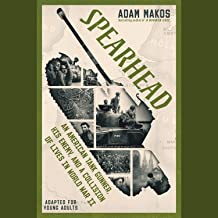 Spearhead (Adapted for Young Adults): An American Tank Gunner, His Enemy, and a Collision of Lives in World War II