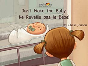Don't Wake The Baby!: French & English Dual text (French Edition)