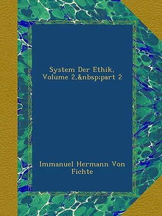 System Der Ethik, Volume 2,?part 2
