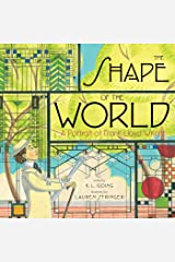 The Shape of the World: A Portrait of Frank Lloyd Wright Kindle Edition