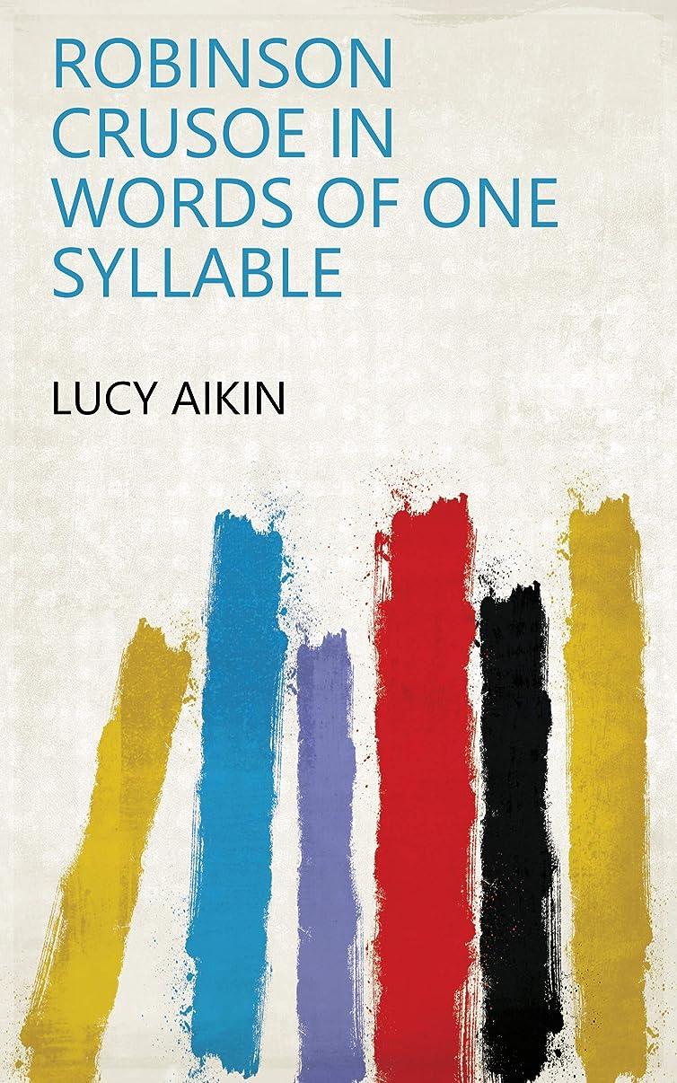 ビン底インキュバスRobinson Crusoe in Words of One Syllable (English Edition)