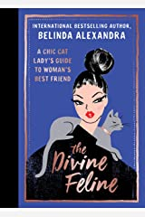 The Divine Feline: A chic cat lady's guide to woman's best friend Kindle Edition
