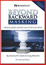 Beyond Backward Masking: Reverse Speech and the Voice of the Inner Mind
