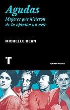 Agudas: Mujeres que hicieron de la opinión un arte (Noema) (Spanish Edition)