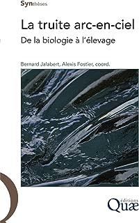 La truite arc-en-ciel: De la biologie à l'élevage (Synthèses) (French Edition)