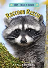 Raccoon Rescue (True Tales of Rescue)