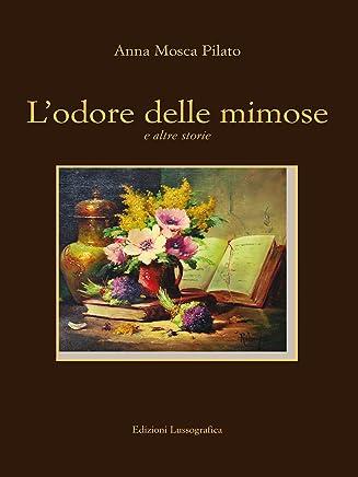 Lodore delle mimose: e altre storie (Narrativa Mediterranea)
