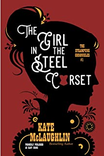The Girl in the Steel Corset (The Steampunk Chronicles Book 1)