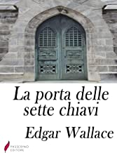 La porta delle sette chiavi (Italian Edition)