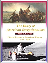 The Diary of American Exceptionalism: Pivotal Events in American History 1783 - 2019