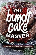 The Bundt Cake Master: Bundt Cake Recipes from Bundt Cake Masters
