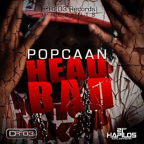 Head Bad by Popcaan on Amazon Music - Amazon com