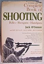 Complete Book of Shooting: Rifles, Shotguns, Hanguns