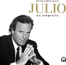 Julio: La biografía [Julio: The Biography]