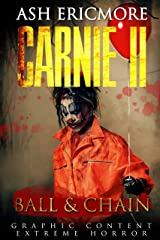 Ball and Chain: Extreme Horror (Carnie Book 2) Kindle Edition