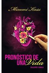 Pronóstico de una vida: Entrega final de la serie En cuerpo y alma (Spanish Edition) Kindle Edition
