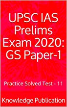 UPSC IAS Prelims Exam 2020: GS Paper-1: Practice Solved Test - 11 (English Edition)