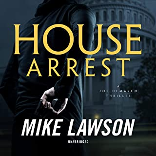 House Arrest: A Joe DeMarco Thriller: The Joe DeMarco Series, Book 13