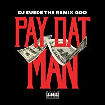 Pay Dat Man [Explicit]