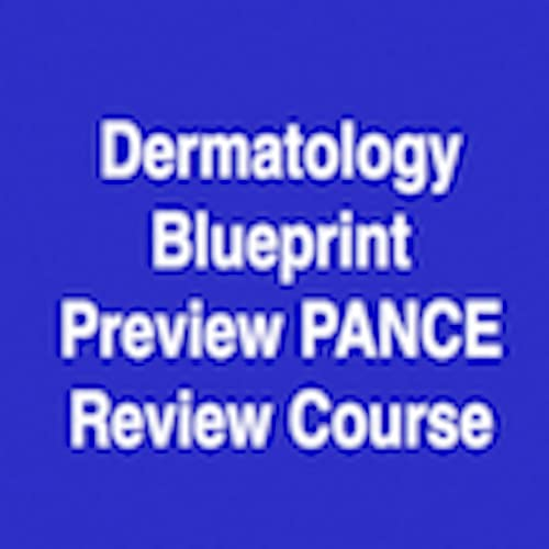 Dermatology Preview PANCE Review Course Free