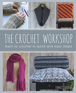 The Crochet Workshop: Learn to crochet in quick and easy steps