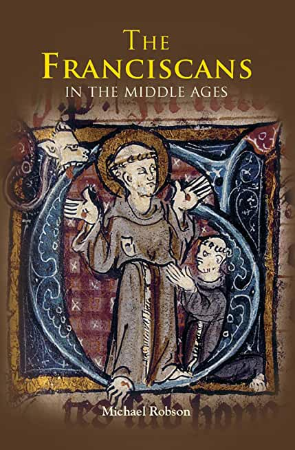 The Franciscans in the Middle Ages (Monastic Orders) (English Edition)
