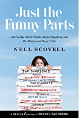 Just the Funny Parts: … And a Few Hard Truths About Sneaking into the Hollywood Boys' Club (English Edition) Kindle版