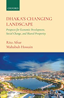 Dhaka's Changing Landscape: Prospects for Economic Development, Social Change, and Shared Prosperity (English Edition)