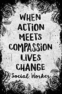 When Action Meets Compassion Lives Change Social Worker