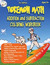 The Unofficial Pokemon Math Addition and Subtraction Coloring Workbook Ages 6+: 1900+ Tasks with and without Regrouping; Mazes, Word Search, Coloring, and CogAT test prep (Math Step-by-Step)