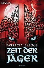 Zeit der Jäger: Mercy Thompson 4 - Roman (Mercy-Thompson-Reihe) (German Edition)
