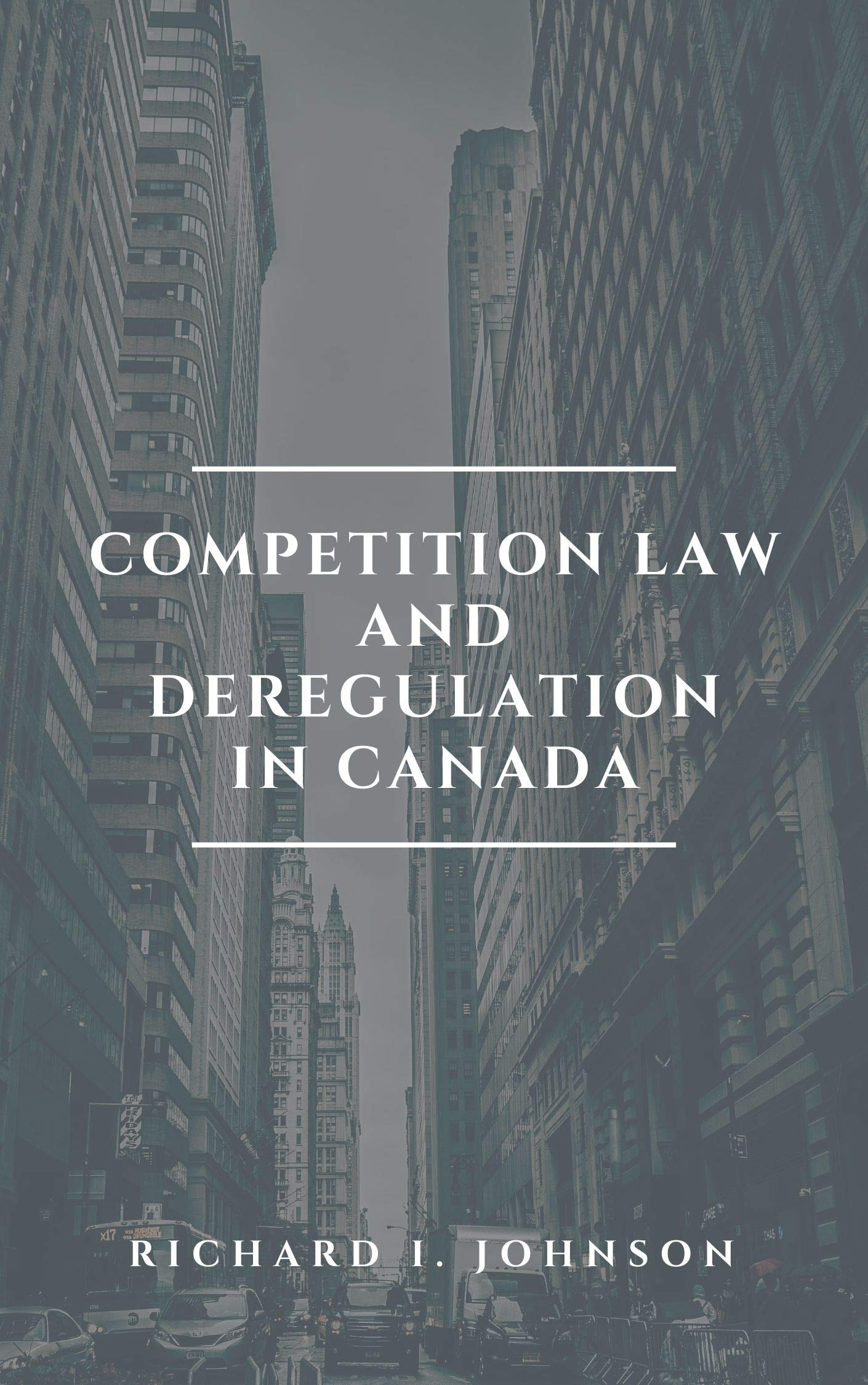 Competition Law and Deregulation in Canada