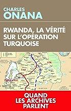 Livres Rwanda, la vérité sur l'opération Turquoise: Quand les archives parlent PDF