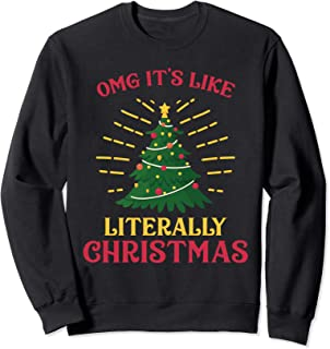 OMG It's Like Literally Christmas Funny Excited Lit Tree Sweatshirt