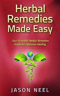 Herbal Remedies Made Easy: Your Essential Herbal Remedies Guide for Optimum Healing (Medicinal Herbs, Herbs, Herbal Medici...