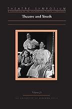Theatre Symposium, Vol. 23: Theatre and Youth (Theatre Symposium Series)