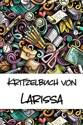 Kritzelbuch von Larissa: Kritzel- und Malbuch mit leeren Seiten für deinen personalisierten Vornamen