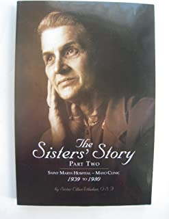 The Sisters' Story, Part Two: Saint Marys Hospital - Mayo Clinic, 1939 to 1980