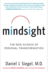 Mindsight: The New Science of Personal Transformation Kindle Edition