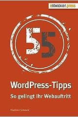 55 WordPress-Tipps. So gelingt Ihr Webauftritt Kindle Ausgabe
