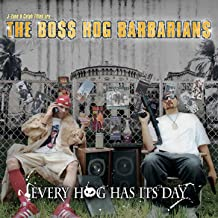 J-Zone & Celph Titled Are... The Boss Hog Barbarians: Every Hog Has Its Day [Explicit]